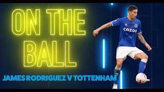 ON THE BALL: JAMES RODRIGUEZ PLAYER CAM VS TOTTENHAM