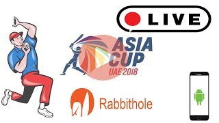 How To Watch ASIA CUP 2018 G Tv Live | Live Cricket |Rabbithole Apps