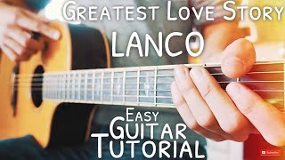 Greatest Love Story LANCO Guitar Tutorial // Greatest Love Story Guitar // Guitar Lesson #587
