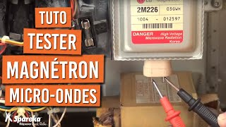 Comment réparer votre four à micro-ondes - Tester le magnétron ?