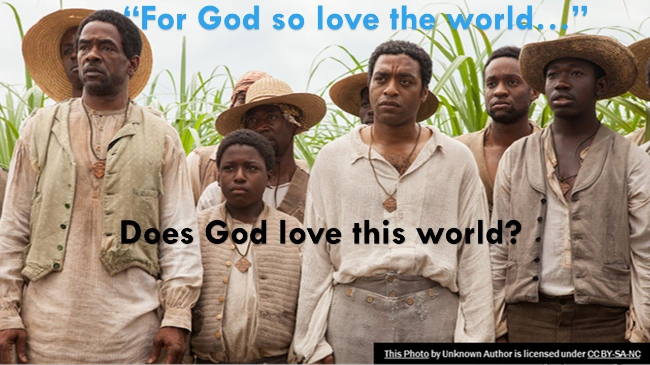 Does God really love this world? Which world did God love?