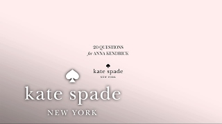 20 questions for anna kendrick   kate spade new york