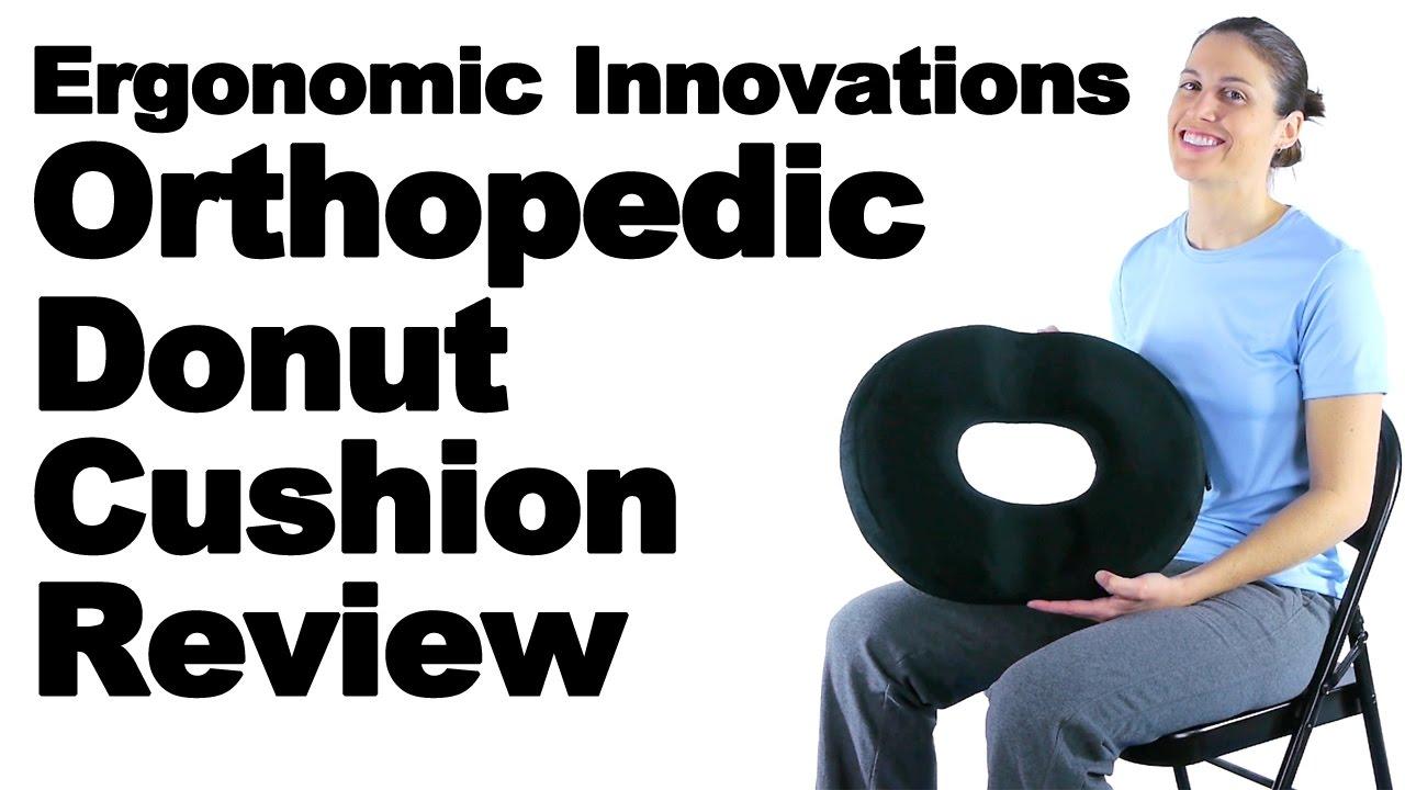ergonomic innovations orthopedic donut cushion review ask doctor jo