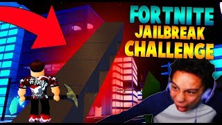 ROBLOX JAILBREAK CHALLENGE IN FORTNITE?! (Roblox Jailbreak)