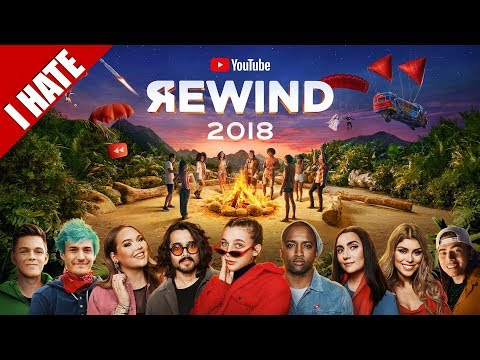 I HATE YOUTUBE REWIND 2018
