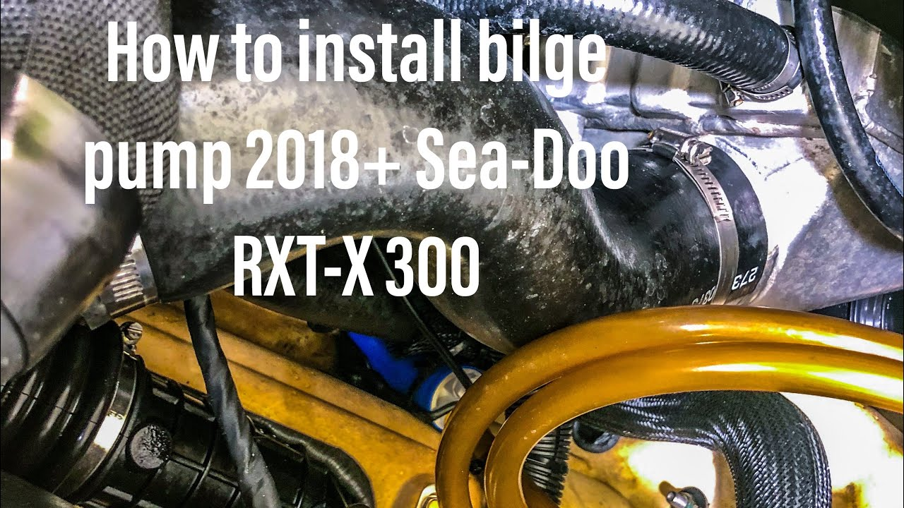 How To Install 2018+ Bilge Pump Sea-Doo RXT-X 300 Wiring A Bilge Pump on
