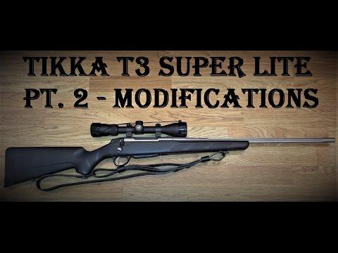 Tikka T3 Super Lite  Pt. 2 - Making a Great Rifle Better