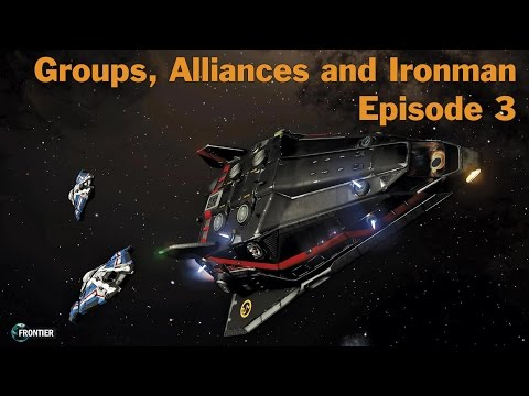 About Elite: Dangerous. Episode 3. Online Groups, Alliances and Ironman