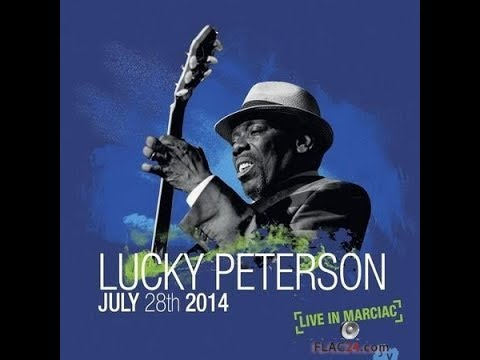 Lucky Peterson - July 28th 2014, Live In Marciac (2015) (24bit Hi-Res) FLAC  (tracks)