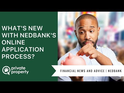 Nedbank's changes to their online bond application process - by Private Property