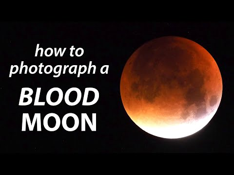 BLOOD Moon Photography how to: Lunar Eclipse tutorial tips