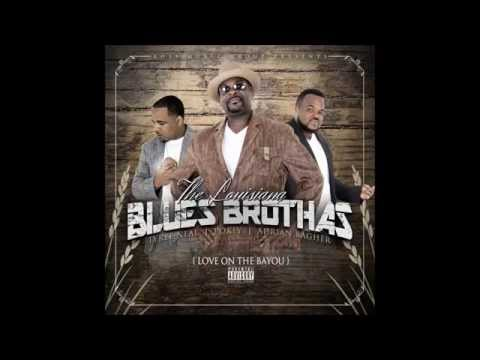 The Louisiana Blues Brothas- Who You With