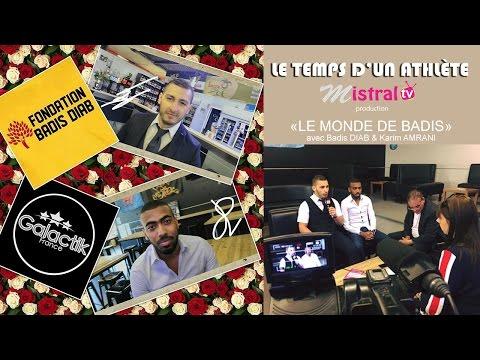 Le Temps d'un Athlète avec Badis Diab et Karim Amrani, Le Monde de Badis