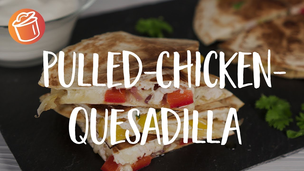 Pulled Chicken Quesadilla Rezept Chochdoch Mit Silas Youtube