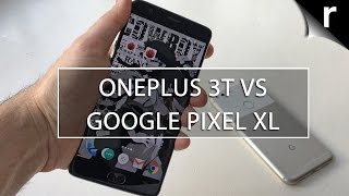 OnePlus 3T vs Google Pixel XL: Performance, features and more