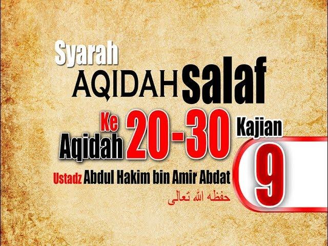 SYARAH AQIDAH SALAF 9 | UST. ABDUL HAKIM BIN AMIR ABDAT حفظه الله تعالى