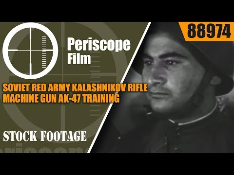 SOVIET RED ARMY KALASHNIKOV RIFLE & MACHINE GUN  AK-47 TRAINING & INDOCTRINATION FILM 88974
