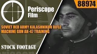 SOVIET RED ARMY KALASHNIKOV RIFLE & MACHINE GUN  AK-47 TRAINING & INDOCTRINATION FILM 88974