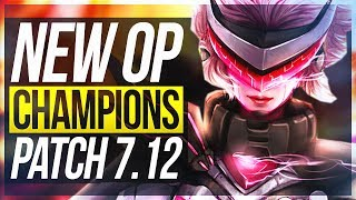 THE 1v5 CHAMP!? NEW OP CHAMPIONS PATCH 7.12 | BEST Champs To Carry/Builds - League of Legends