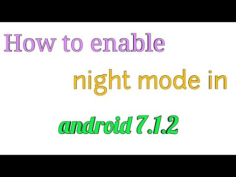 How To Enable Night Mode In Android 7.1.2  ? (Easy)