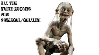 All The Voice-Actors For Smeagol/Gollum