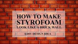 Brick Wall Design : Diy Design Ideas Using Styrofoam Sheets