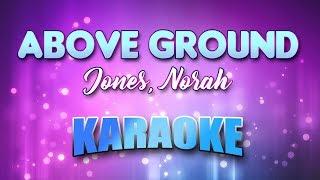 Jones, Norah - Above Ground (Karaoke & Lyrics)