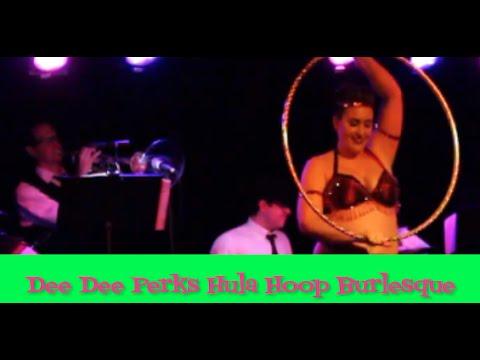 Dee Dee Perks Hula Hoop Burlesque