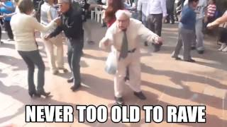never too old to rave. be happy don
