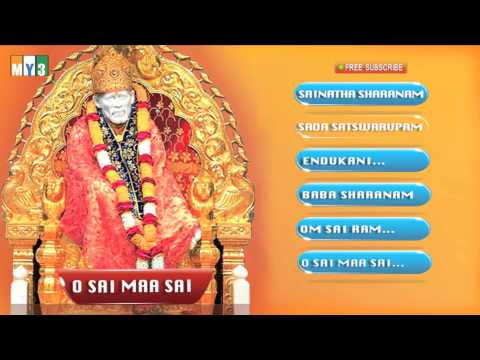 "Shirdi Wale Sai Baba - ""O SAI MAA SAI"" JUKEBOX SONGS"
