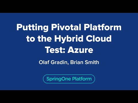 Putting Pivotal Platform to the Hybrid Cloud Test: Azure