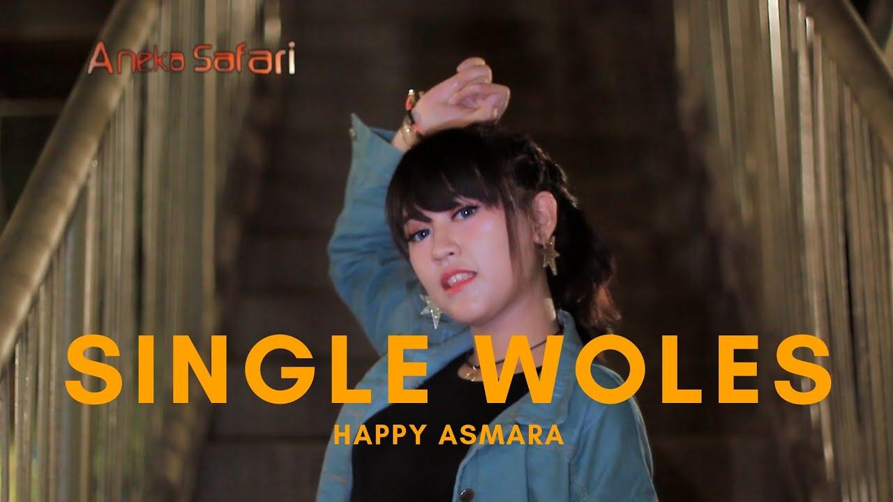Lagu Terbaru Happy Asmara - Single Woles (Official Music Video ANEKA SAFARI)