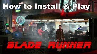 How to Install & Play the 1997 Blade Runner Game
