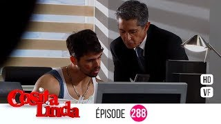 Cosita Linda  Episode 288 (Version Française) (EP 288 - VF)