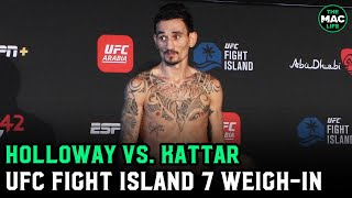 UFC Fight Island 7: Max Holloway vs. Calvin Kattar hit the scales on weight