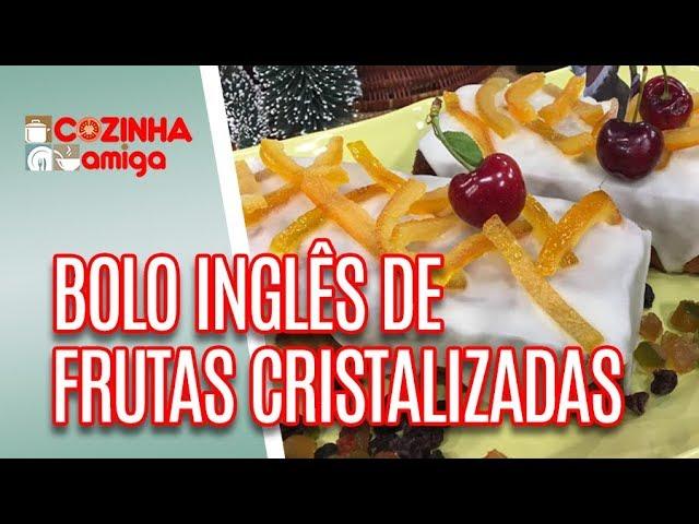 Bolo Inglês de Frutas Cristalizadas - Alê Peruzzo | Cozinha Amiga (20/12/18)