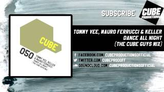 TOMMY VEE, MAURO FERRUCCI & KELLER - Dance all night (The Cube Guys mix) [Official]