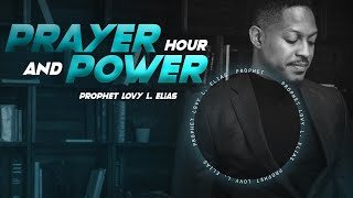 PRAYER AND POWER HOUR | by Prophet Lovy L. Elias