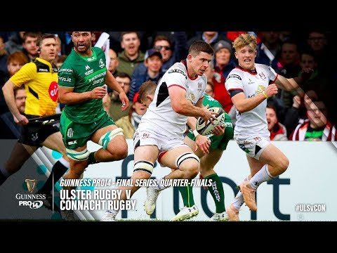 Guinness PRO14 Final Series Quarter-final Highlights: Ulster Rugby v Connacht Rugby