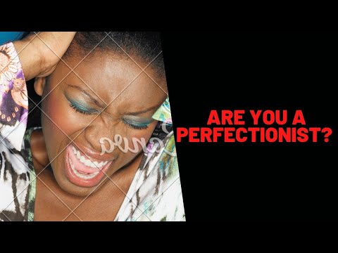 Are You A Perfectionist|Liberian