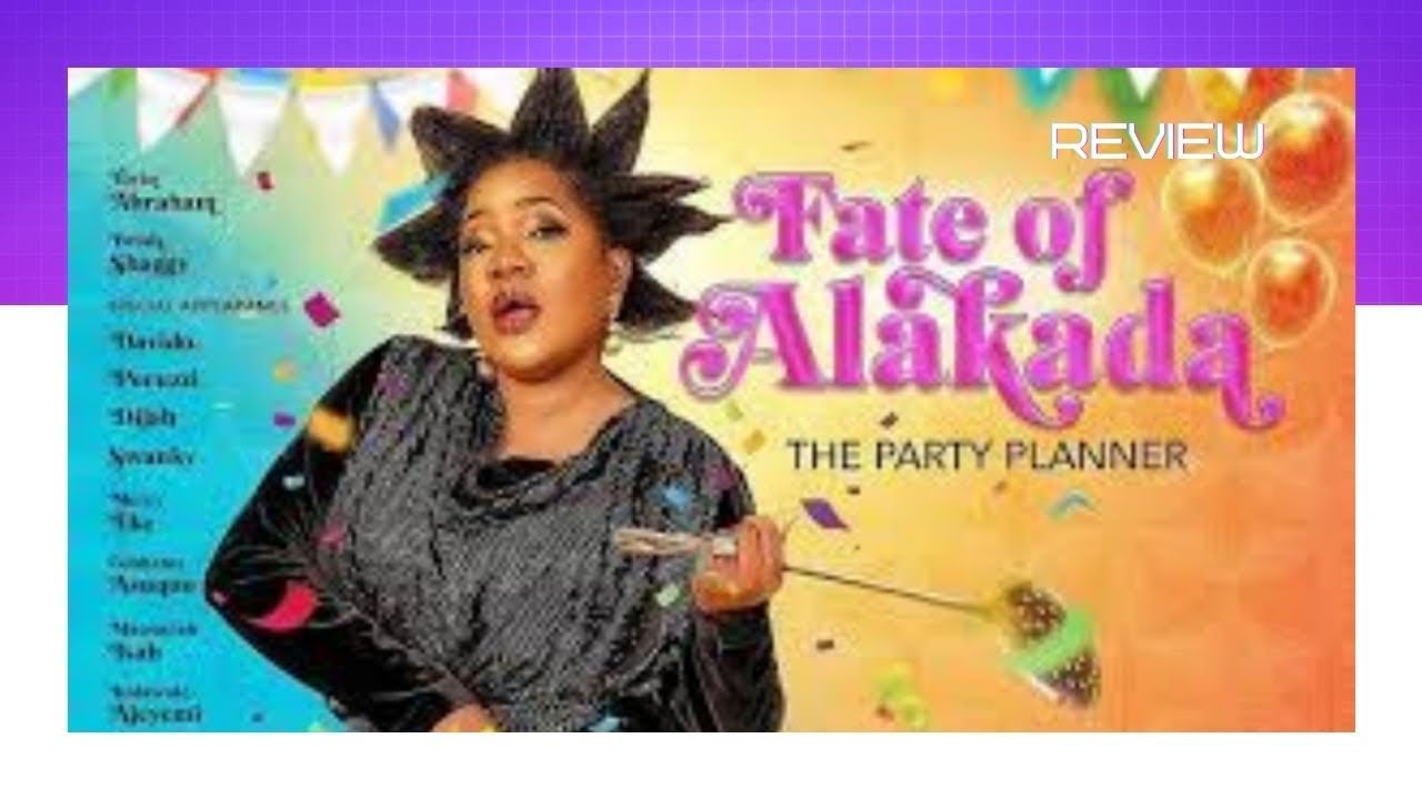 Download FATE OF ALAKADA- THE PARTY PLANNER 2020 NOLLYWOOD MOVIE TOYIN ABRAHAM,BRODA SHAGGI,DAVIDO  REVIEW