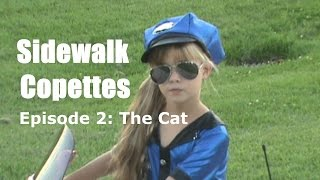 Sidewalk Copettes Episode 2: The Cat