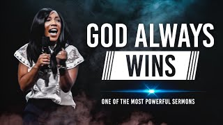 GOD ALWAYS WINS - One Of The Most Powerful Sermons in 2019! ᴴᴰ
