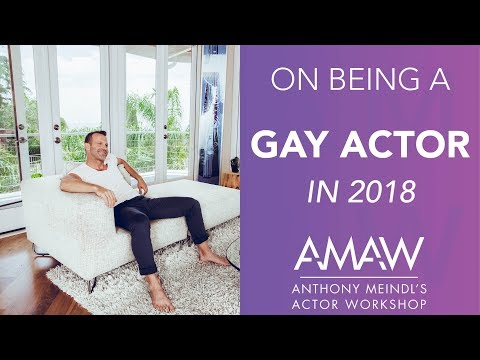 On Being A Gay Actor In 2018 -- Anthony Meindl Acting Lesson
