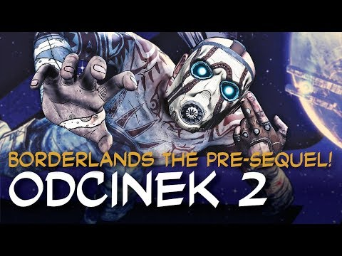 Zagrajmy w Borderlands The Pre-Sequel! odc.2