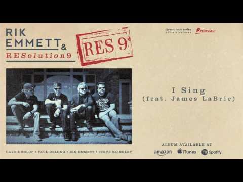 Rik Emmett & RESolution9 - I Sing (feat James LaBrie) 2016