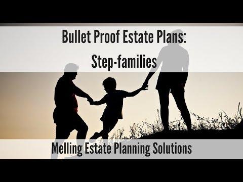 Bullet Proof Estate Plans: Step-families