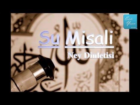 Ney Dinletisi - Su Misali