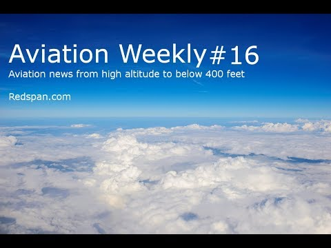 Aviation Weekly #16 - Commercial UAV USA, Aero Clubs, Aviation Conference, UK Airfields