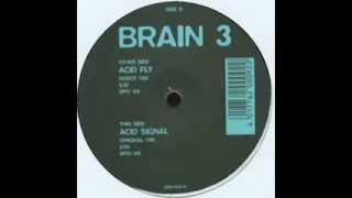 Brain 3‎ - Acid Fly (Robot Mix) 1996